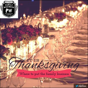 Where to put the family business on the Thanksgiving table.