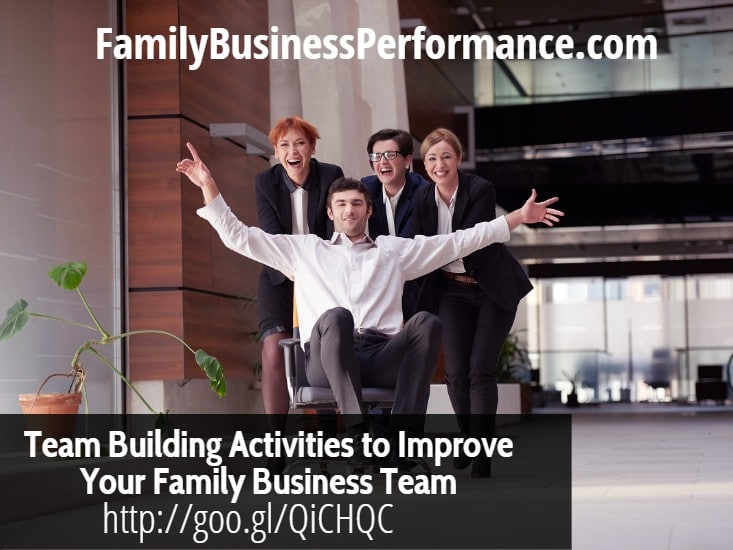 Team Building Activities to Improve Your Family Business Team
