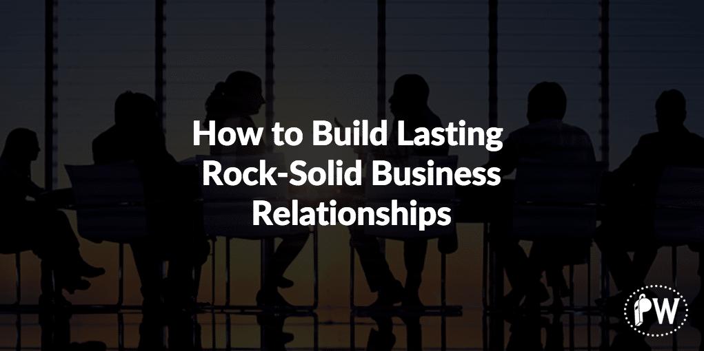 Build Lasting Business Relationships